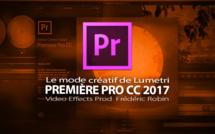 Première Pro CC 2017 : Le mode créatif de Lumetri