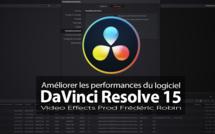 DaVinci Resolve 15 : Améliorer les performances du logiciel