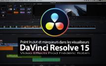 DaVinci Resolve 15 : Points d'entrée, de sortie et marqueurs dans les visualiseurs
