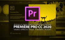 Première Pro CC 2020 : Animer un texte avec les Objets Graphiques Essentiels