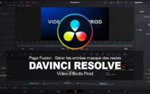 DaVinci Resolve : Gérer les entrées masque des nodes