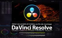 DaVinci Resolve : Gérer ses médias et son projet en fin de montage