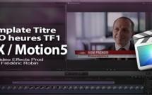 """FCPX / Motion 5 : template """"Titre habillage TF1 le JT de 20 heures""""."""