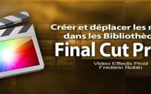 FCPX 10.1 : Créer et déplacer les médias dans les Bibliothèques (Vidéo 9)