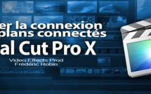 FCPX 10.1 : Gérer la connexion des plans connectés (video 25)