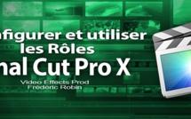 FCPX 10.1 : Configurer et utiliser les rôles (vidéo 40)