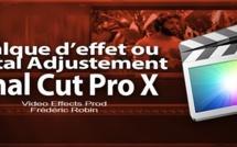 FCPX 10.1 : L'effet Total Adjustement ou le calque d'effet (video 54)