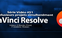 DaVinci Resolve 11 : Ouvrir plusieurs projets simultanément