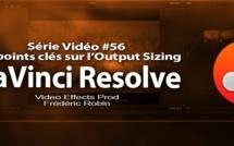 DaVinci Resolve 11 : Les points clés sur l'option output Sizing #56