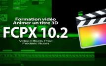 FCPX 10.2 : Programmer un déplacement de titre 3D