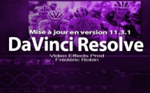 DaVinvi Resolve : mise à jour version 11.3.1