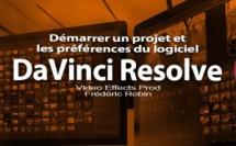 DaVinci Resolve 12 : Démarrer un projet et configurer les préférences du logiciel