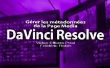 DaVinci Resolve 12 : Gérer les métadonnées dans la page média (#video13)
