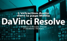 DaVinci Resolve 12 : L'extraction Audio de la page Media (#video 32)