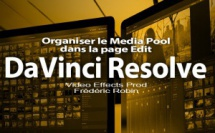 DaVinci Resolve 12 : Organiser le Media Pool de la page Edit (#video34)