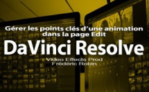 DaVinci Resolve 12 : La gestion des points clés d'une animation (#video37)