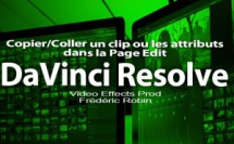 DaVinci Resolve 12 : Copier / coller un clip ou les attributs (#video44)