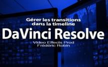 DaVinci Resolve 12 : Gérer les transitions dans la timeline (#video45)