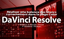 DaVinci Resolve 12 : Réaliser une balance des blancs correcte (#video51)