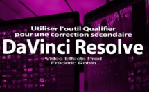 DaVinci Resolve 12 : Utiliser l'outil Qualifier (#video54)