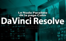 DaVinci Resolve 12 : Le Node Parallèle (#video56)