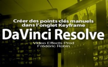DaVinci Resolve 12 : Créer des points clés manuels (#video62)