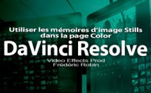DaVinci Resolve 12 : Utiliser les mémoires d'images Still (#video63)