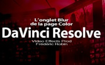 DaVinci Resolve 12 : L'onglet Blur de la page Color (#video75)