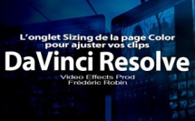 DaVinci Resolve 12 : L'onglet Sizing de la page Color (#video77)