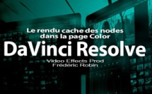 DaVinci Resolve 12 : Le rendu cache des Nodes (#video81)