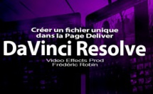 DaVinci Resolve 12 : Page Deliver Créer un fichier unique (#video84)