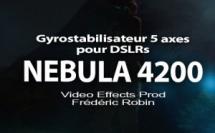 Test Nebula 4200 Gyrostabilsateur 5 axes pour DSLRs
