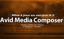 Avid Media Composer : mise à jour version 8.5
