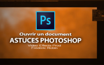 Astuces Photoshop en 3 mns : Ouvrir un document