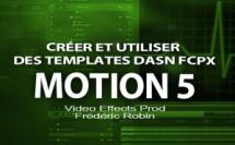 Motion 5 : Créer un template pour FCPX (Part 1)